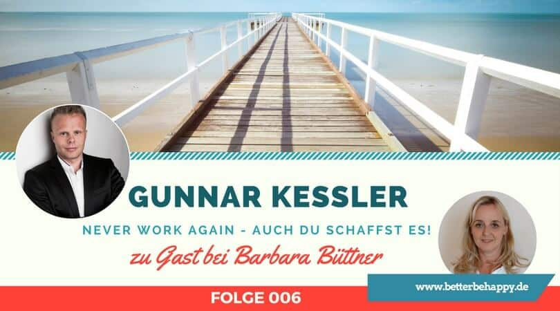 Gunnar Kessler Folge 006 BetterBeHappy Podcast