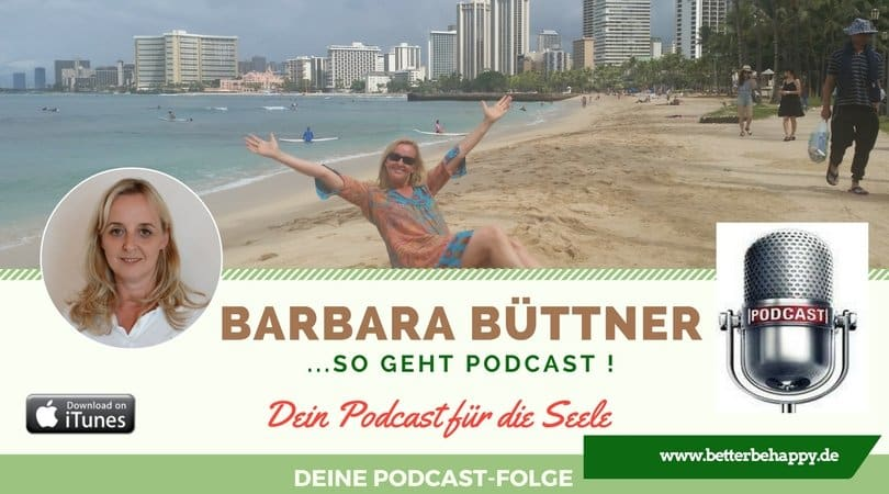 So geht Podcast.Barbara Büttner